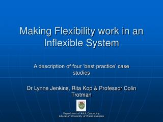 Making Flexibility work in an Inflexible System
