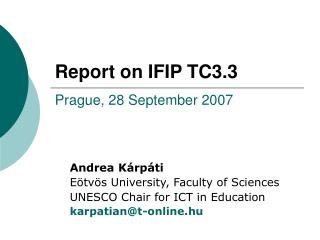 Report on IFIP TC3.3 Prague, 28 September 2007