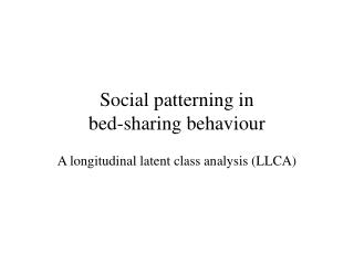 Social patterning in  bed-sharing behaviour
