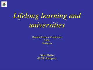 The relevance of lifelong learning for universities (Why do we have to deal with this?)