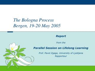 The Bologna Process Bergen, 19-20 May  2005