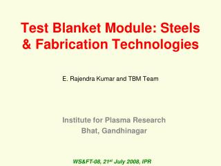 Test Blanket Module: Steels & Fabrication Technologies
