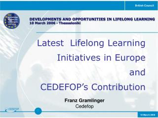 DEVELOPMENTS AND OPPORTUNITIES IN LIFELONG LEARNING 10 March 2006 - Thessaloniki