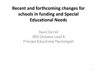 Recent and forthcoming changes for schools in funding and Special Educational Needs