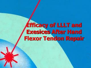 Efficacy of LLLT and  Exesices  After Hand Flexor Tendon Repair