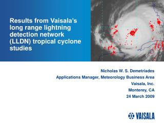 Results from Vaisala's long range lightning detection network (LLDN) tropical cyclone studies