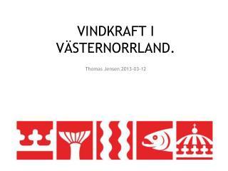 VINDKRAFT I VÄSTERNORRLAND.