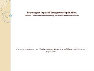 A program proposed by the World Institute for Leadership and Management in Africa August 2012