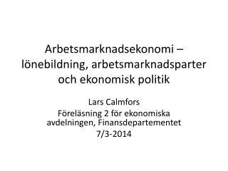 Arbetsmarknadsekonomi – lönebildning, arbetsmarknadsparter och ekonomisk politik