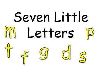 Seven Little Letters
