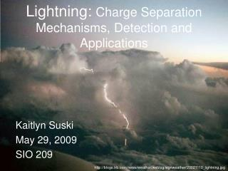 Lightning: Charge Separation Mechanisms, Detection and Applications