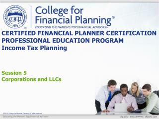 CERTIFIED FINANCIAL PLANNER CERTIFICATION PROFESSIONAL EDUCATION PROGRAM Income Tax Planning
