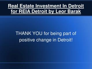 Real Estate Investment In Detroit for REIA Detroit by Leor Barak