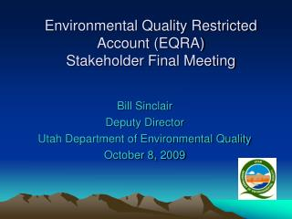 Environmental Quality Restricted Account (EQRA) Stakeholder Final Meeting