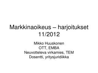 Markkinaoikeus – harjoitukset 11/2012