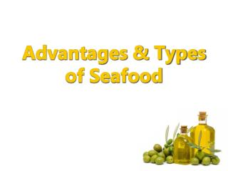 Advantages & Types of Seafood