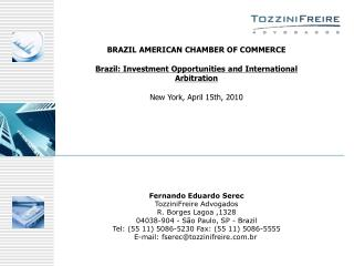 BRAZIL AMERICAN CHAMBER OF COMMERCE Brazil: Investment Opportunities and International Arbitration