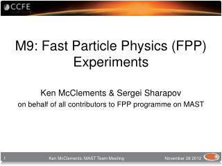 M9: Fast Particle Physics (FPP) Experiments