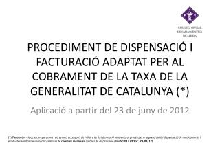 Aplicació  a partir del 23 de  juny  de 2012