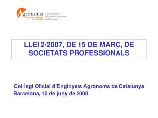 LLEI 2/2007, DE 15 DE MARÇ, DE SOCIETATS PROFESSIONALS
