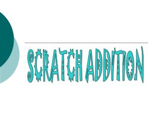 SCRATCH ADDITION