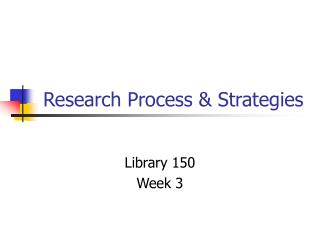 Research Process & Strategies