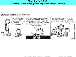 Shopping for S-030:  Intermediate Statistics: Applied Regression and Data Analysis