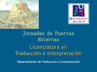 Jornadas de Puertas Abiertas Licenciatura en  Traducción e Interpretación