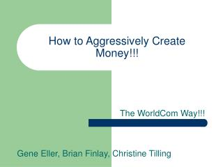 How to Aggressively Create Money!!!