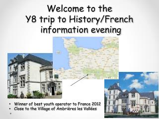 Welcome to the  Y8 trip to History/French   information evening