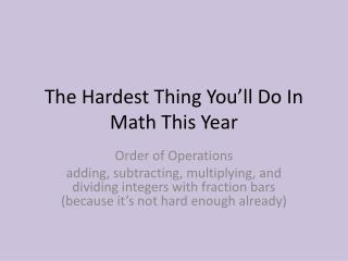 The Hardest Thing You'll Do In Math This Year