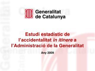 Estudi estadístic de l'accidentalitat  in itinere  a l'Administració de la Generalitat