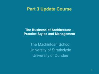 The Business of Architecture –  Practice Styles and Management