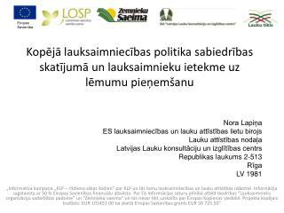 Nora Lapiņa ES lauksaimniecības un lauku attīstības lietu birojs Lauku attīstības nodaļa