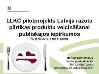 """Mārtiņš  C imermanis Valdes priekšsēdētājs SIA """"Latvijas Lauku  konsultāciju un izglītības centrs"""""""