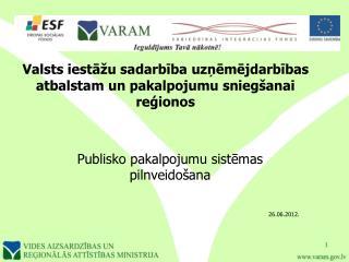 Valsts iestāžu sadarbība uzņēmējdarbības atbalstam un pakalpojumu sniegšanai reģionos