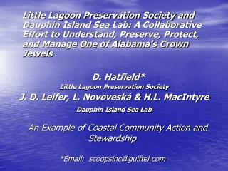 An Example of Coastal Community Action and Stewardship *Email:  scoopsinc@gulftel