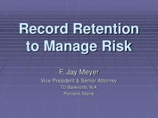 Record Retention to Manage Risk