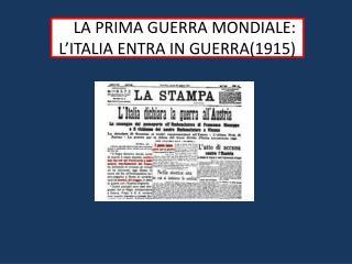 LL LA PRIMA GUERRA MONDIALE: L'ITALIA ENTRA IN GUERRA(1915)