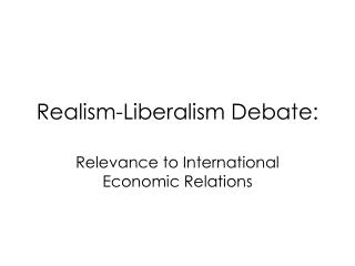 Realism-Liberalism Debate: