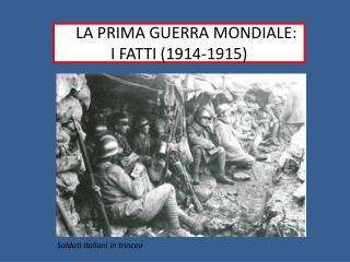 LL LA PRIMA GUERRA MONDIALE: I FATTI (1914-1915)