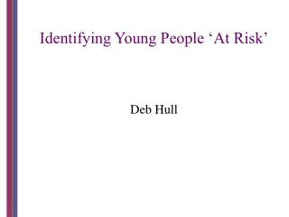 Identifying Young People 'At Risk'