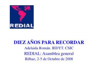 DIEZ AÑOS PARA RECORDAR Adelaida Román. IEDYT. CSIC REDIAL: Asamblea general
