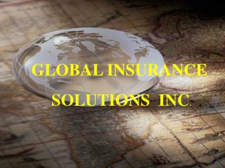 GLOBAL INSURANCE  SOLUTIONS  INC .