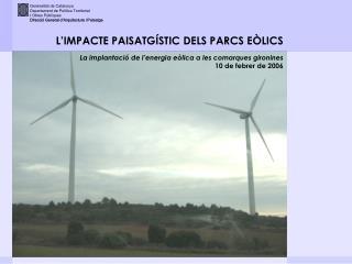L'IMPACTE PAISATGÍSTIC DELS PARCS EÒLICS