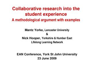 Collaborative research into the student experience A methodological argument with examples