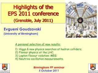 Highlights of the EPS 2011 conference (Grenoble, July 2011)