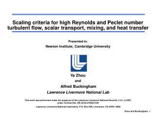 Presented to: Newton Institute, Cambridge University Ye Zhou  and  Alfred Buckingham