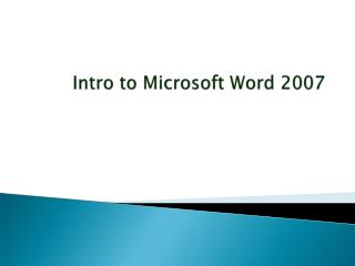 Intro to Microsoft  Word  2007