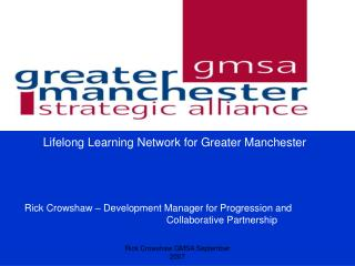Lifelong Learning Network for Greater Manchester